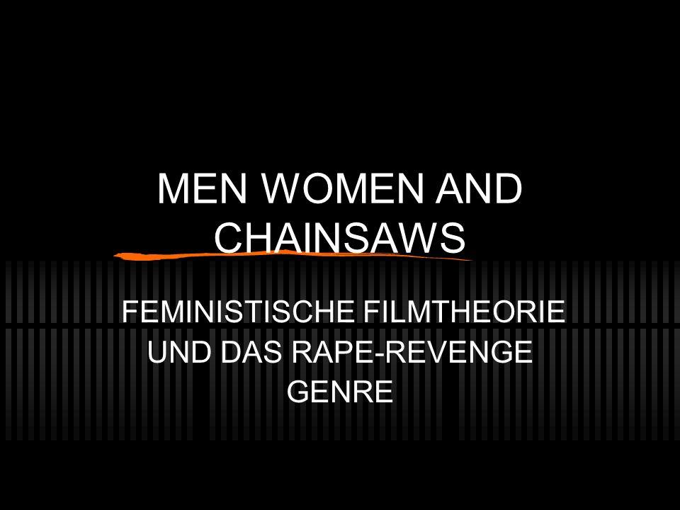 MEN WOMEN AND CHAINSAWS FEMINISTISCHE FILMTHEORIE UND DAS RAPE-REVENGE GENRE
