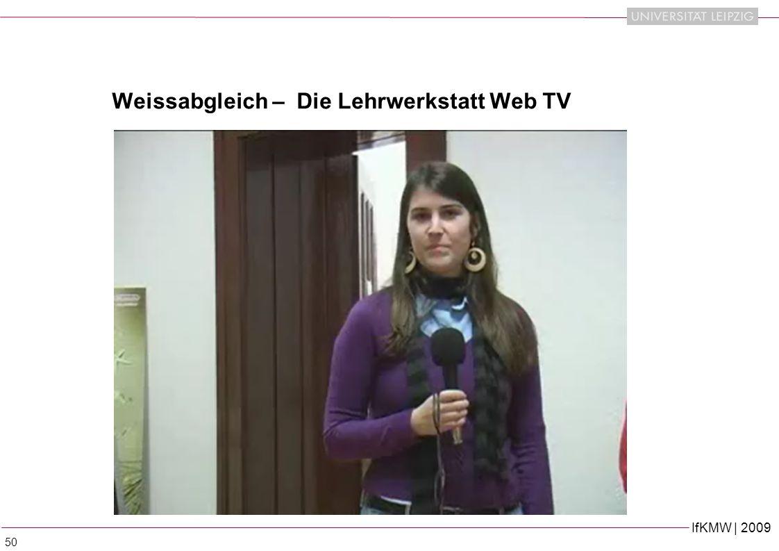 IfKMW | 2009 50 Weissabgleich – Die Lehrwerkstatt Web TV