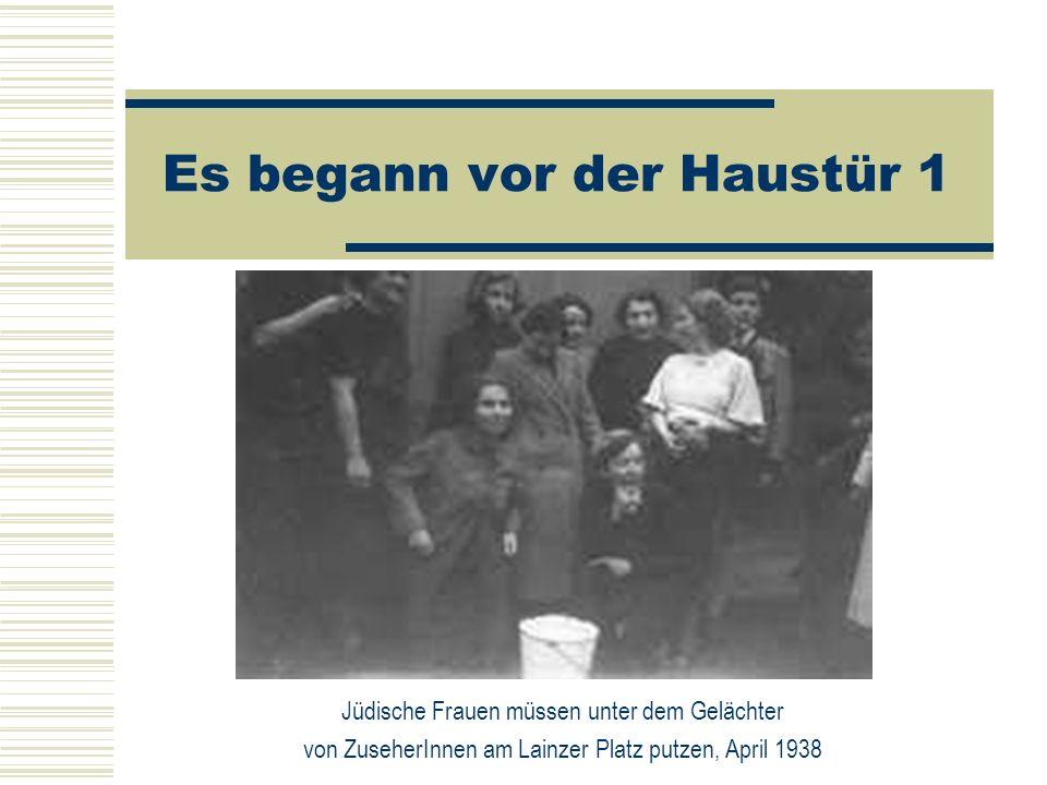 Es begann vor der Haustür 1 Jüdische Frauen müssen unter dem Gelächter von ZuseherInnen am Lainzer Platz putzen, April 1938