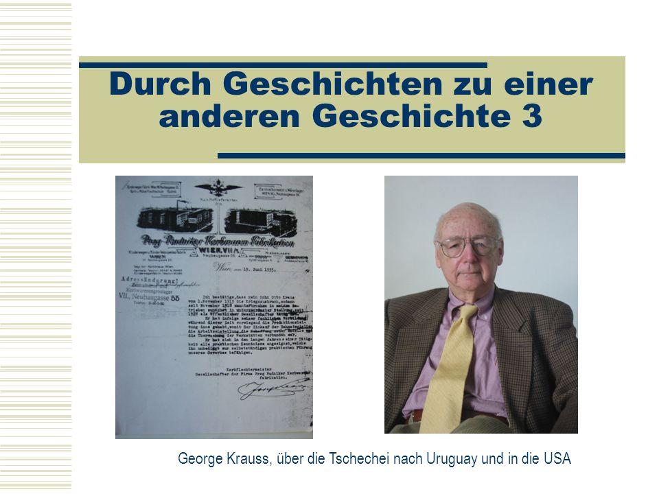 Durch Geschichten zu einer anderen Geschichte 3 George Krauss, über die Tschechei nach Uruguay und in die USA