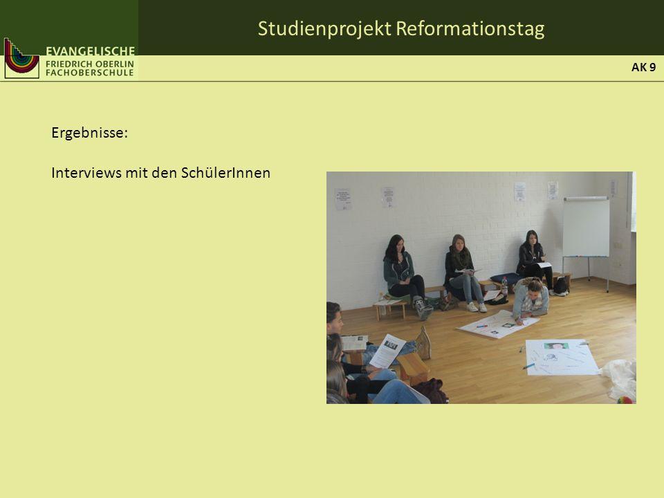 Studienprojekt Reformationstag Ergebnisse: Interviews mit den SchülerInnen AK 9