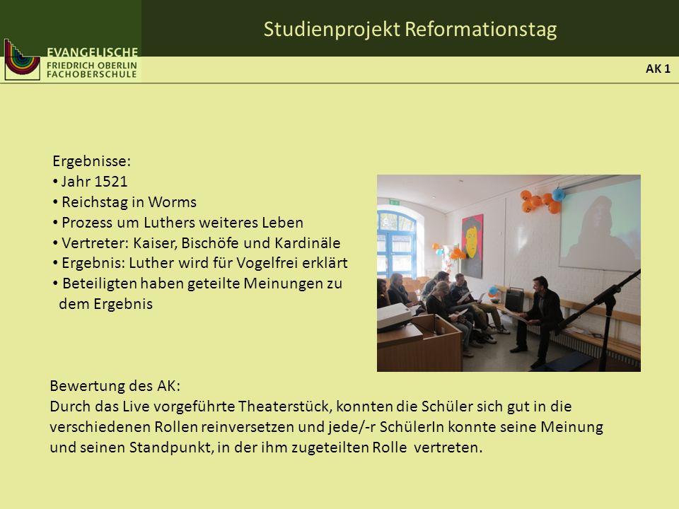 Studienprojekt Reformationstag Ergebnisse: Jahr 1521 Reichstag in Worms Prozess um Luthers weiteres Leben Vertreter: Kaiser, Bischöfe und Kardinäle Er