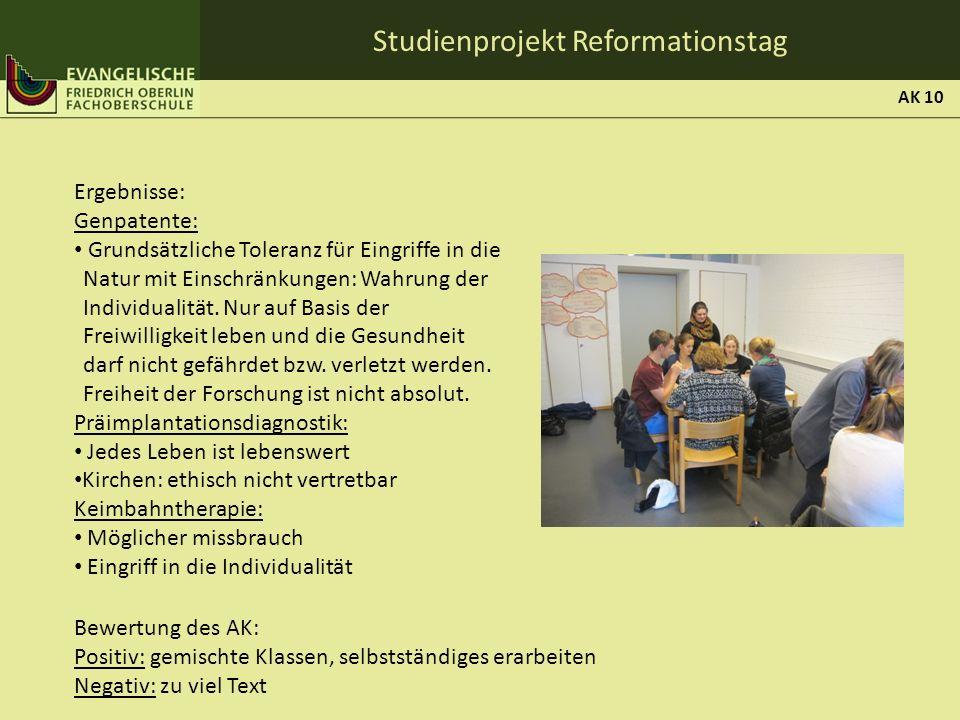 Studienprojekt Reformationstag Ergebnisse: Genpatente: Grundsätzliche Toleranz für Eingriffe in die Natur mit Einschränkungen: Wahrung der Individuali