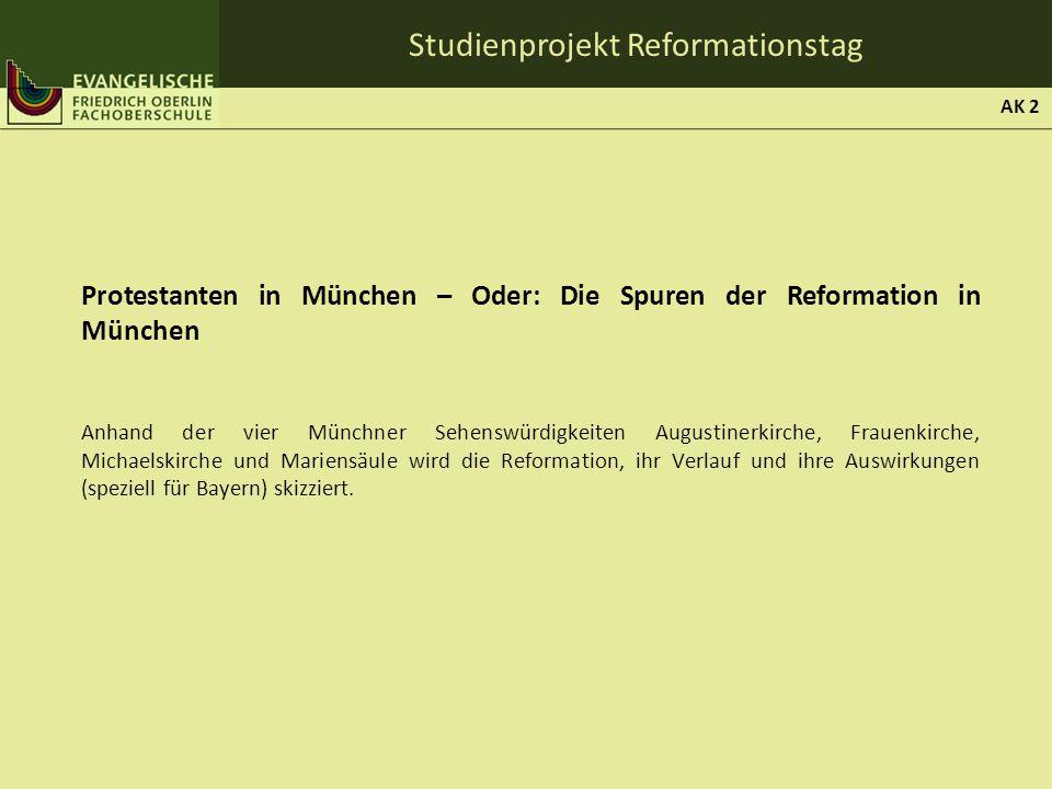 Studienprojekt Reformationstag Ergebnisse: Einzelne Arbeitsgruppen mit den Themen: 1.