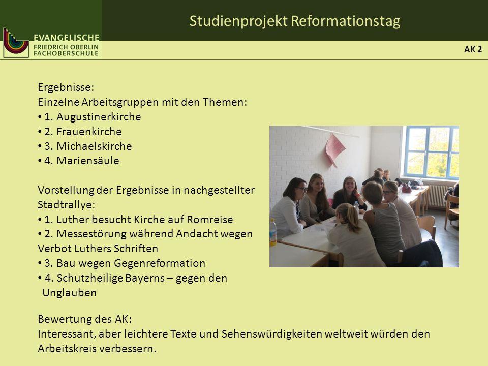 Studienprojekt Reformationstag Ergebnisse: Einzelne Arbeitsgruppen mit den Themen: 1. Augustinerkirche 2. Frauenkirche 3. Michaelskirche 4. Mariensäul