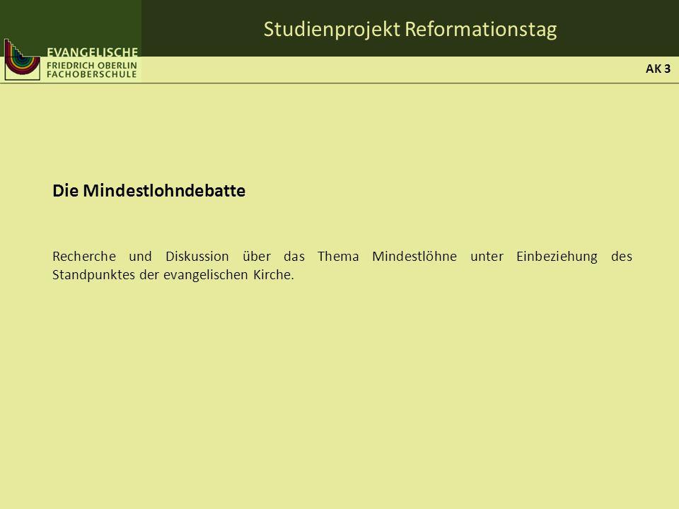 Studienprojekt Reformationstag Die Mindestlohndebatte Recherche und Diskussion über das Thema Mindestlöhne unter Einbeziehung des Standpunktes der eva