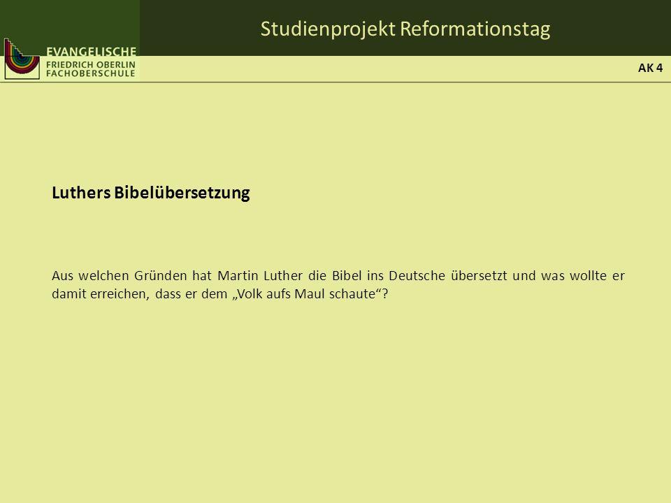 Studienprojekt Reformationstag Luthers Bibelübersetzung Aus welchen Gründen hat Martin Luther die Bibel ins Deutsche übersetzt und was wollte er damit