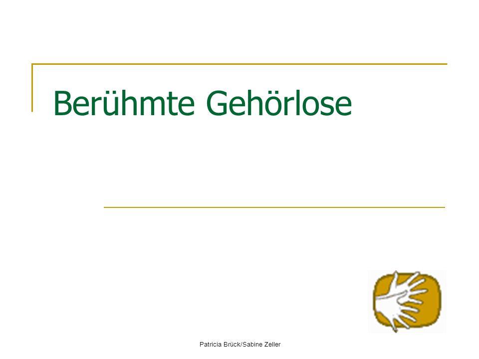 Patricia Brück/Sabine Zeller Berühmte Gehörlose