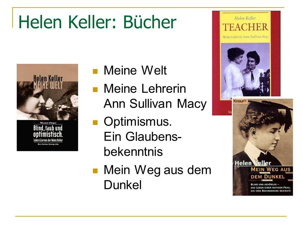 Helen Keller: Bücher Meine Welt Meine Lehrerin Ann Sullivan Macy Optimismus.