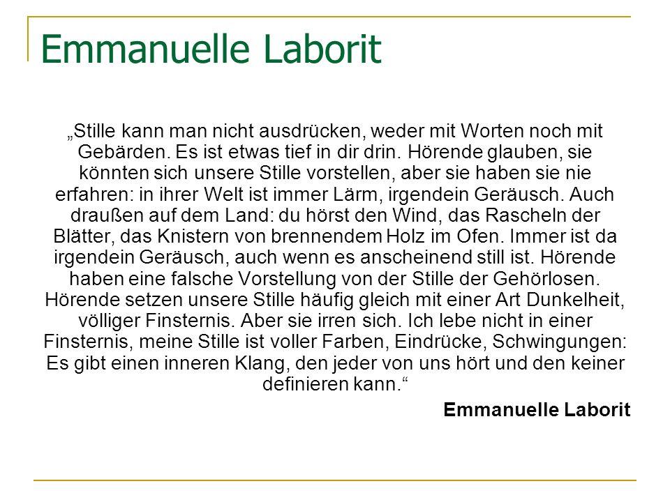 Emmanuelle Laborit Stille kann man nicht ausdrücken, weder mit Worten noch mit Gebärden.