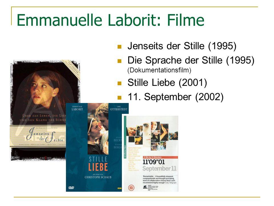 Emmanuelle Laborit: Filme Jenseits der Stille (1995) Die Sprache der Stille (1995) (Dokumentationsfilm) Stille Liebe (2001) 11.