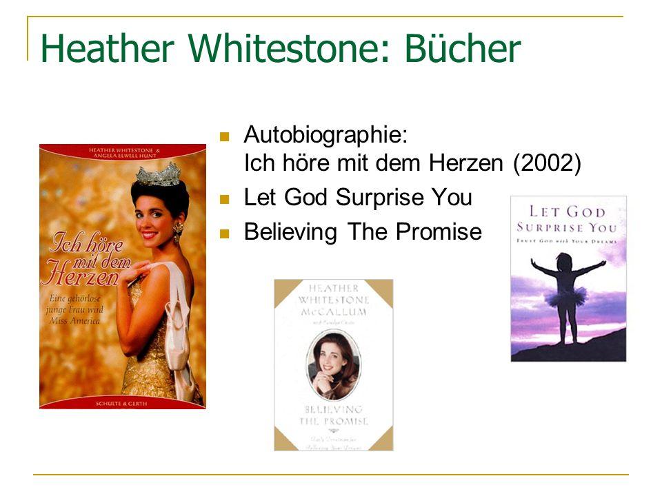 Heather Whitestone: Bücher Autobiographie: Ich höre mit dem Herzen (2002) Let God Surprise You Believing The Promise