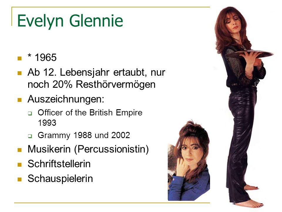 Evelyn Glennie * 1965 Ab 12.