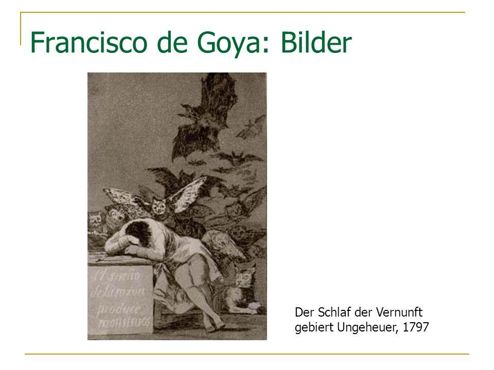Der Schlaf der Vernunft gebiert Ungeheuer, 1797 Francisco de Goya: Bilder