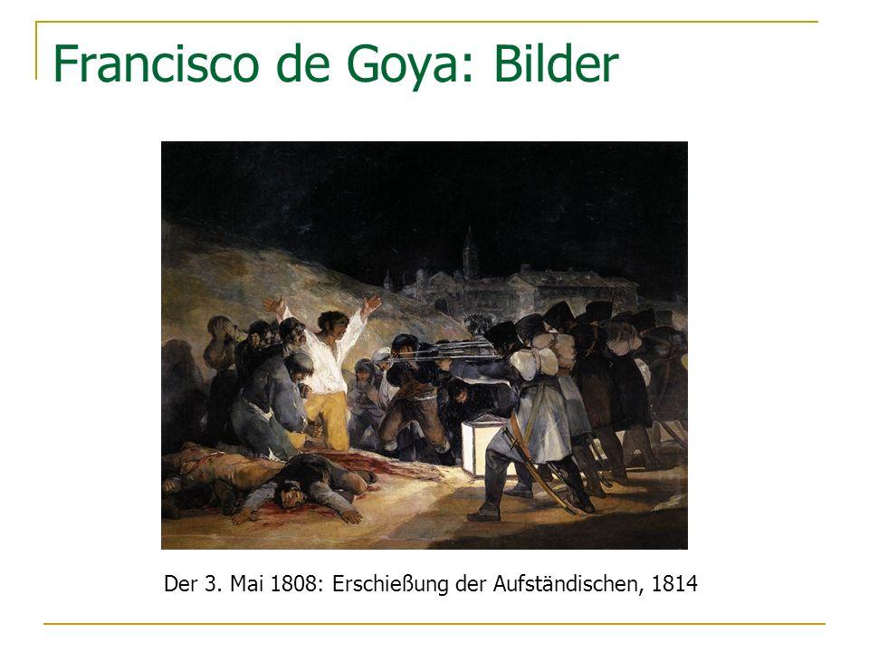 Francisco de Goya: Bilder Der 3. Mai 1808: Erschießung der Aufständischen, 1814