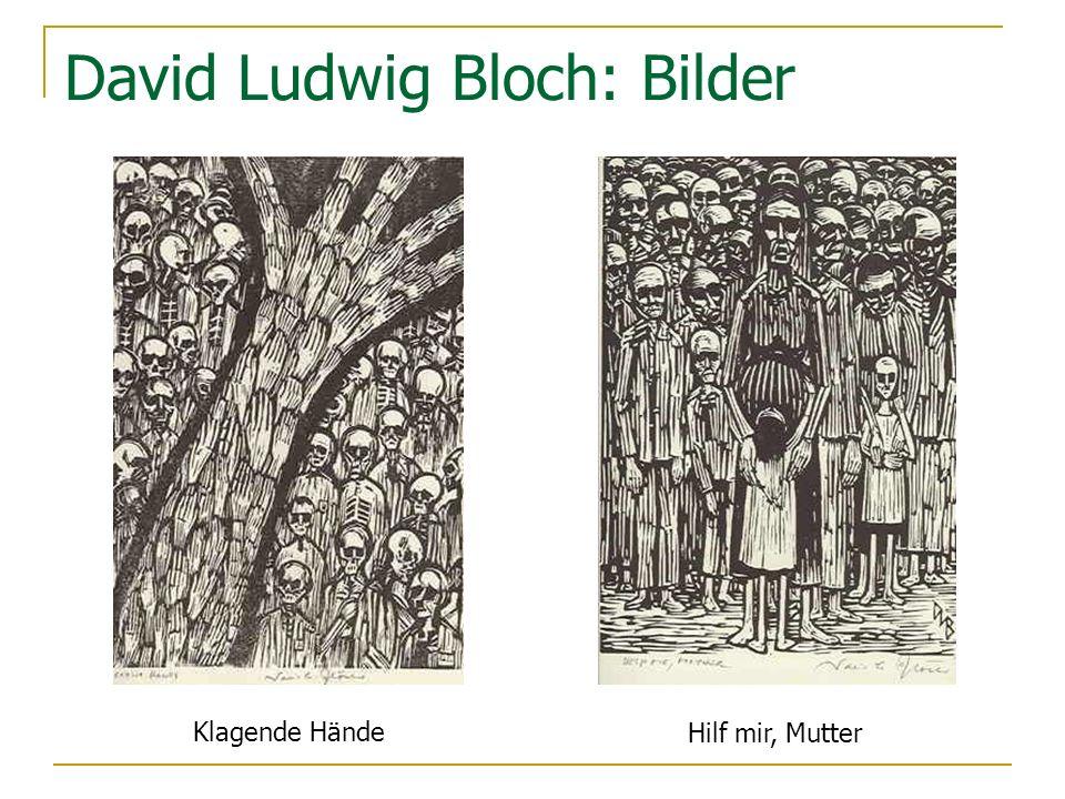 David Ludwig Bloch: Bilder Klagende Hände Hilf mir, Mutter