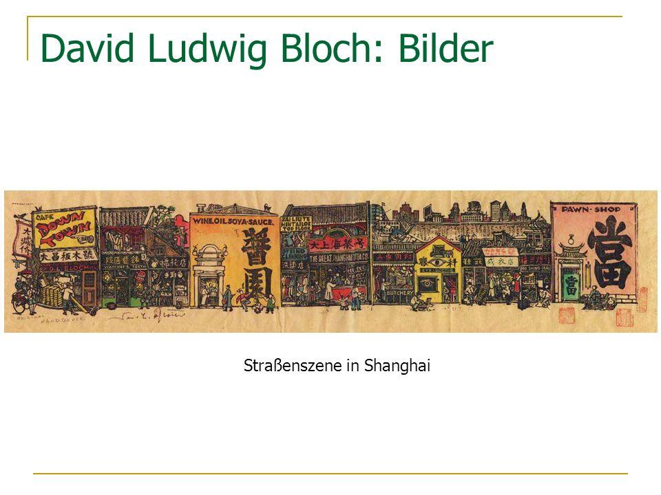 David Ludwig Bloch: Bilder Straßenszene in Shanghai