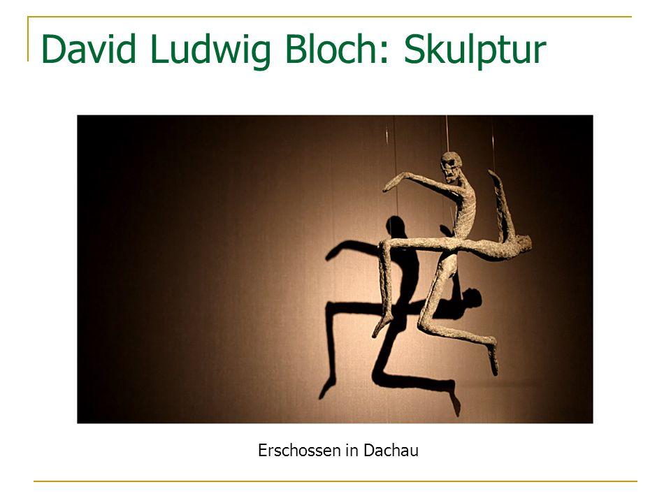 David Ludwig Bloch: Skulptur Erschossen in Dachau