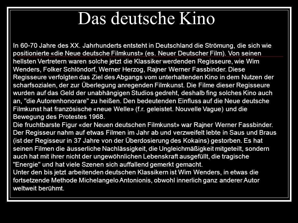 Das deutsche Kino In 60-70 Jahre des XX. Jahrhunderts entsteht in Deutschland die Strömung, die sich wie positionierte «die Neue deutsche Filmkunst» (