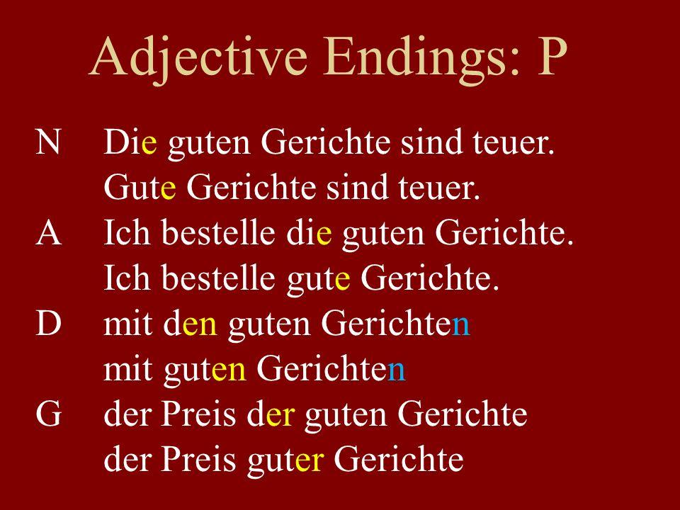 Adjective Endings: P NDie guten Gerichte sind teuer.
