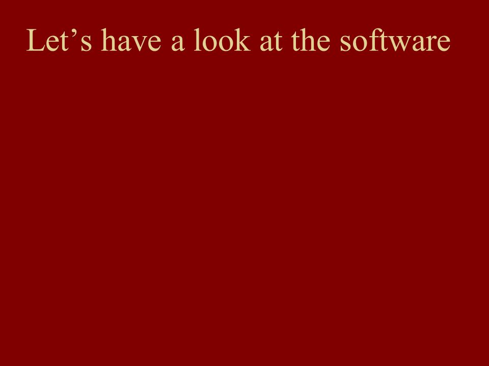 Lets have a look at the software