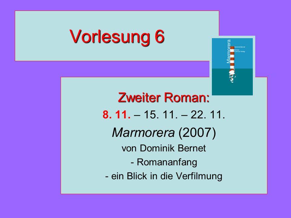Vorlesung 6 Zweiter Roman: 8. 11. – 15. 11. – 22. 11. Marmorera (2007) von Dominik Bernet - Romananfang - ein Blick in die Verfilmung