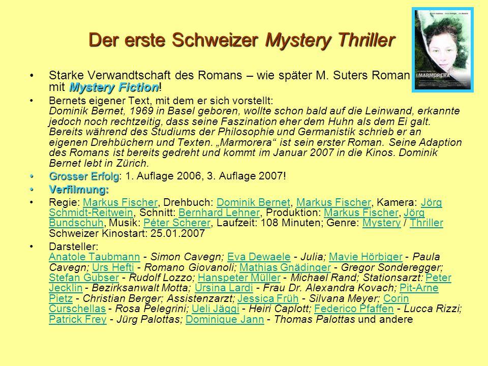 Der erste Schweizer Mystery Thriller Mystery FictionStarke Verwandtschaft des Romans – wie später M. Suters Roman – mit Mystery Fiction! Bernets eigen