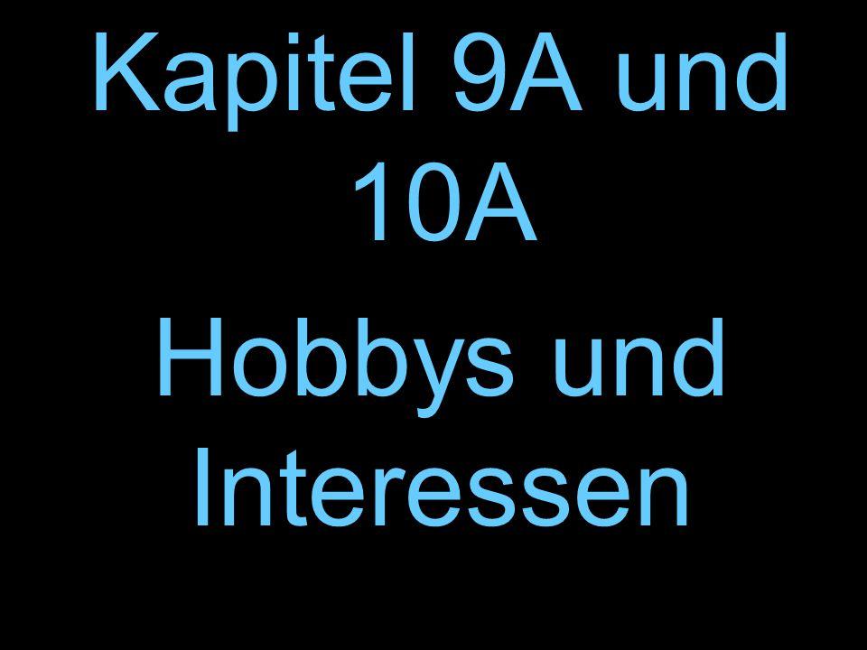 Kapitel 9A und 10A Hobbys und Interessen