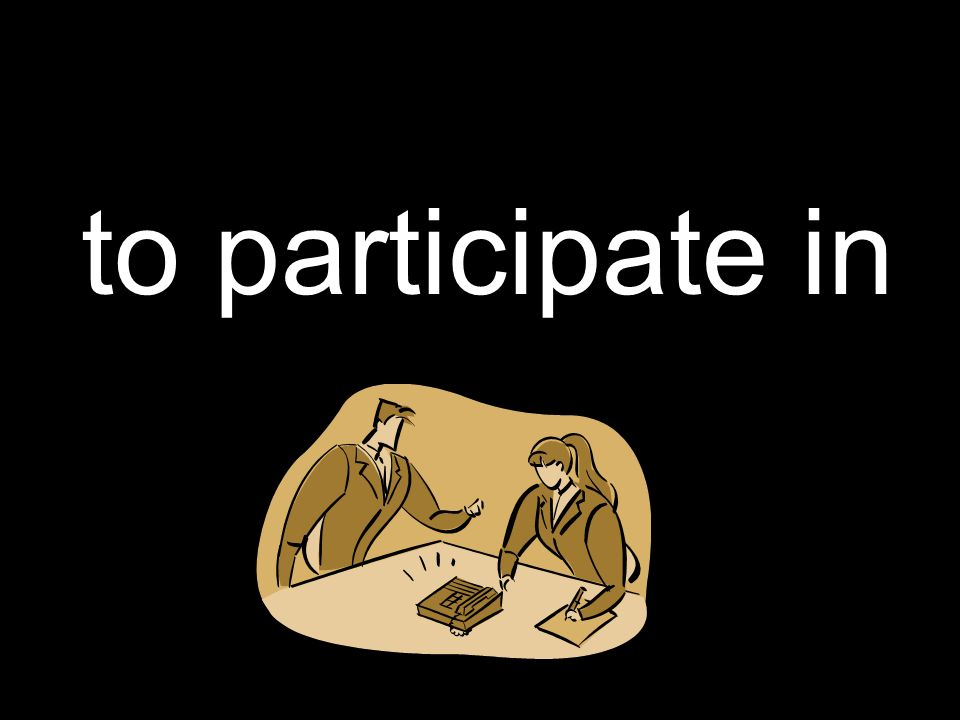 to participate in