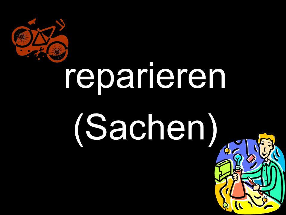 reparieren (Sachen)