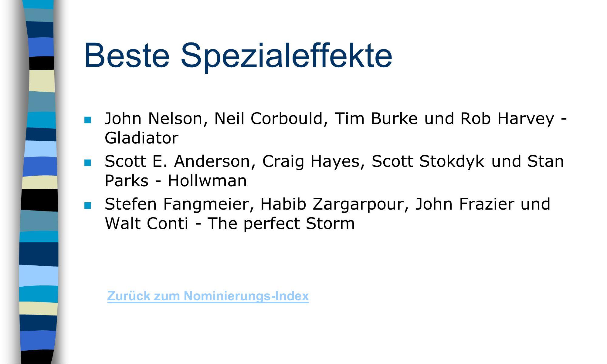 Beste Spezialeffekte n John Nelson, Neil Corbould, Tim Burke und Rob Harvey - Gladiator n Scott E.