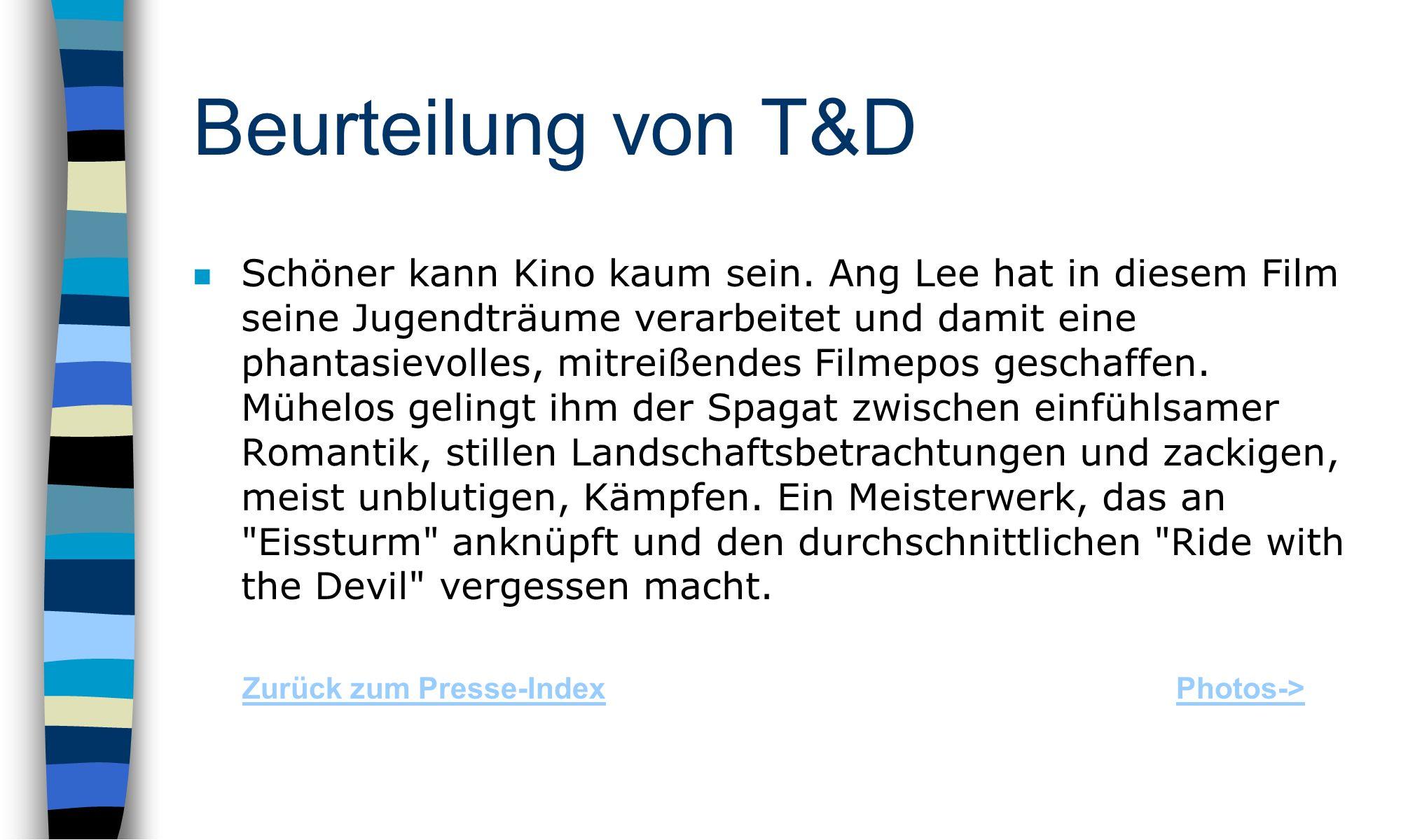 Beurteilung von T&D Schöner kann Kino kaum sein.