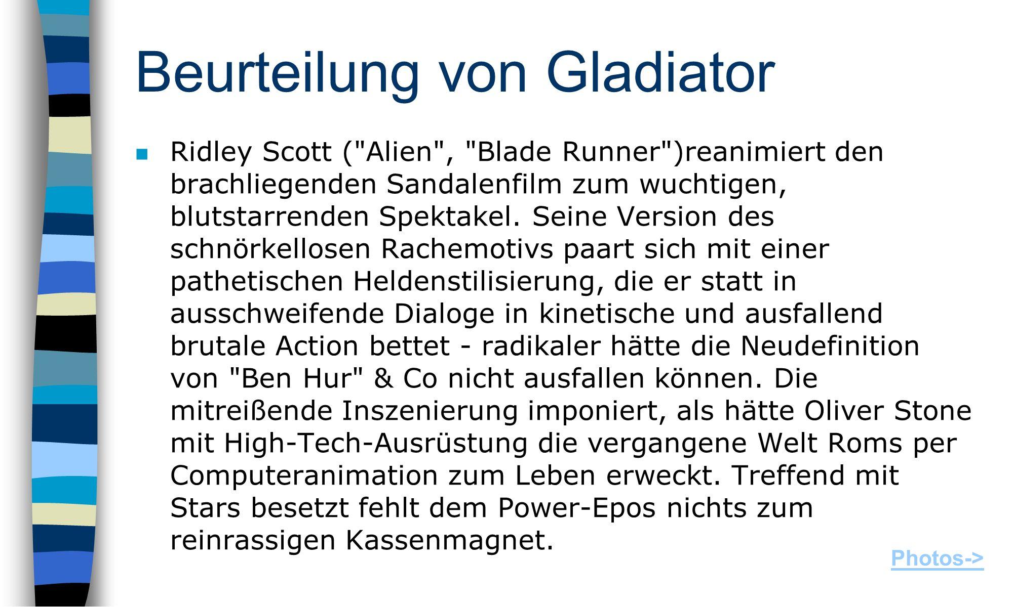 Beurteilung von Gladiator Ridley Scott ( Alien , Blade Runner )reanimiert den brachliegenden Sandalenfilm zum wuchtigen, blutstarrenden Spektakel.