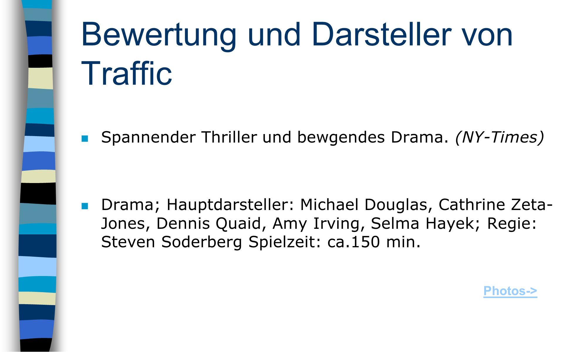 Bewertung und Darsteller von Traffic n Spannender Thriller und bewgendes Drama.