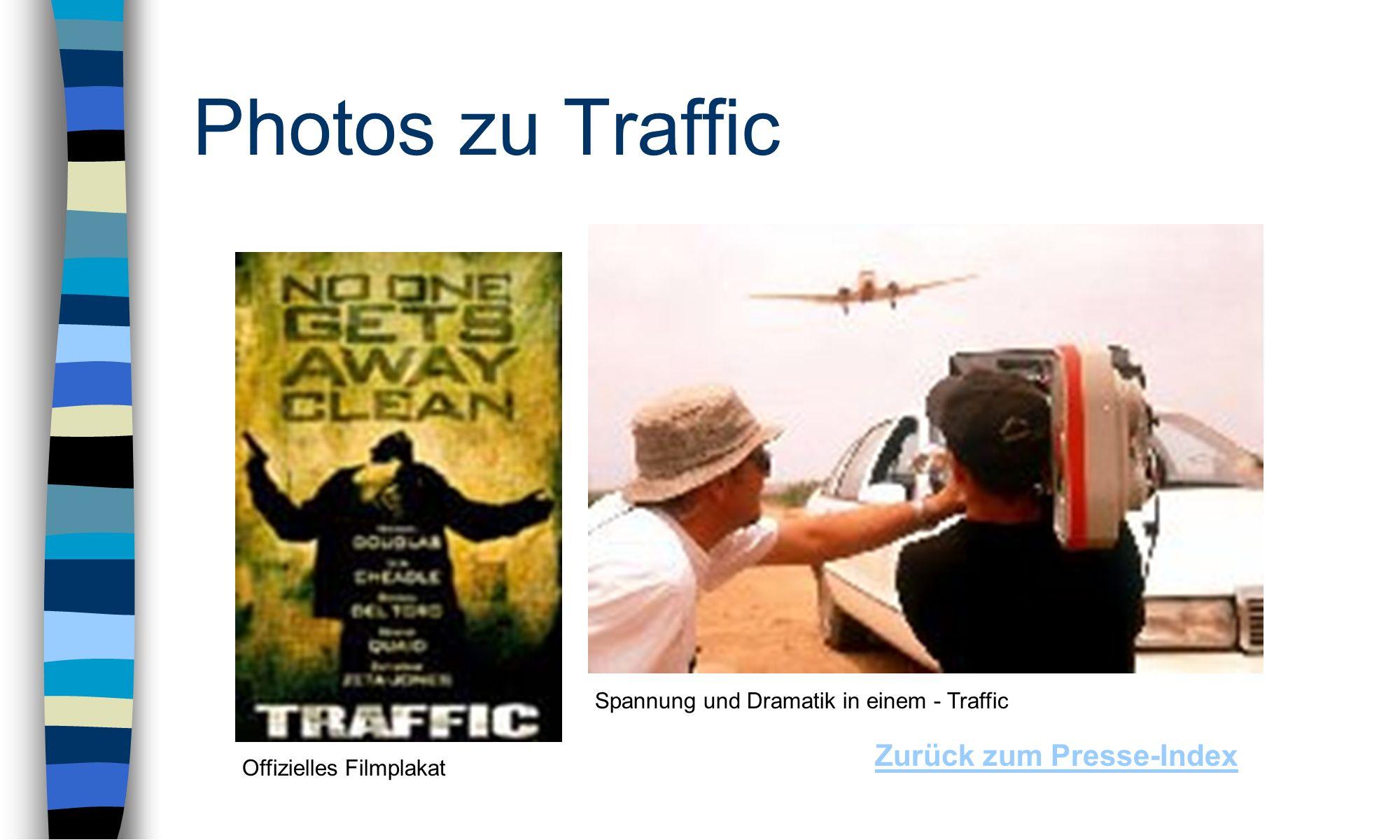 Photos zu Traffic Zurück zum Presse-Index Offizielles Filmplakat Spannung und Dramatik in einem - Traffic
