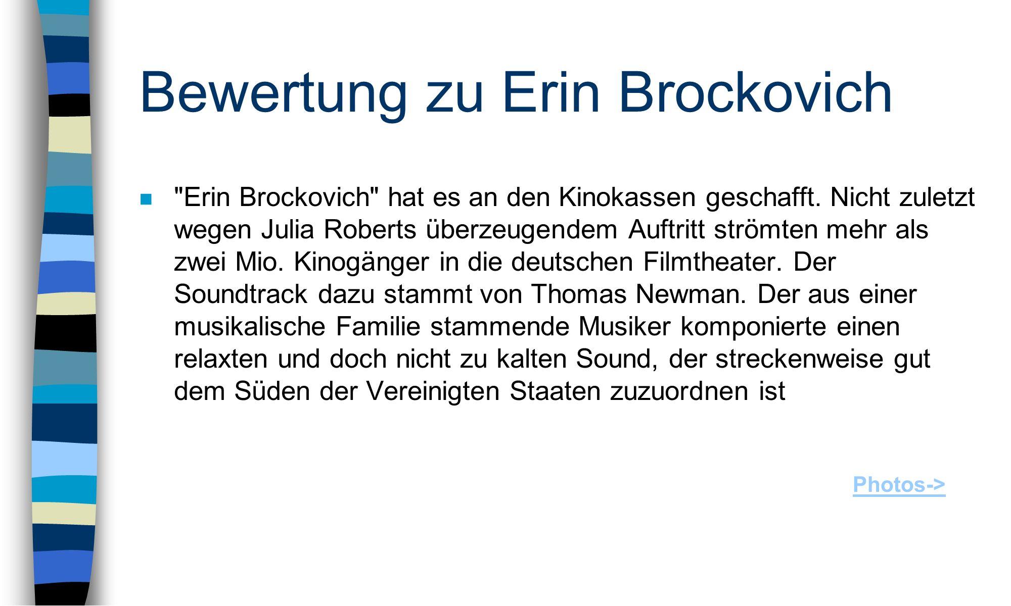 Bewertung zu Erin Brockovich n Erin Brockovich hat es an den Kinokassen geschafft.