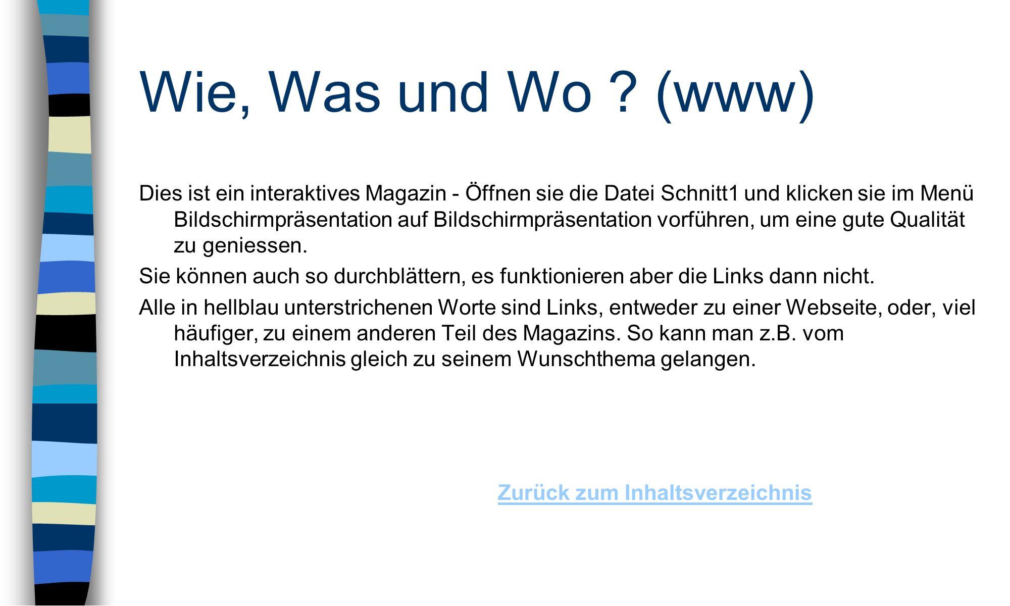 Wie, Was und Wo .