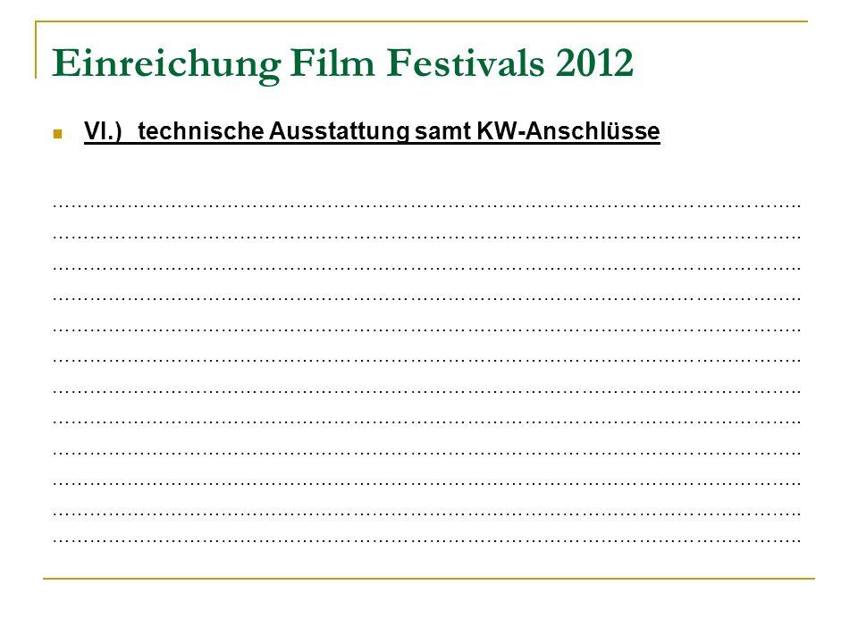 Einreichung Film Festivals 2012 VI.) technische Ausstattung samt KW-Anschlüsse ………………………………………………………………………………………………………..