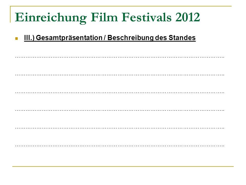 Einreichung Film Festivals 2012 III.) Gesamtpräsentation / Beschreibung des Standes ……………………………………………………………………………………………………..