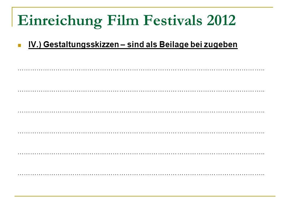 Einreichung Film Festivals 2012 IV.) Gestaltungsskizzen – sind als Beilage bei zugeben ……………………………………………………………………………………………………..