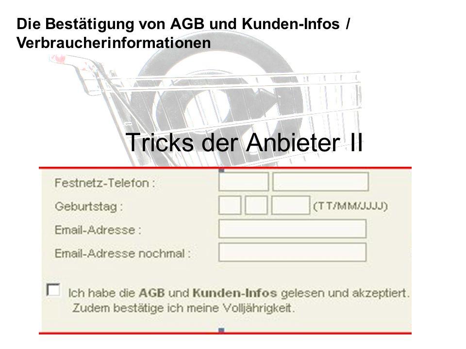Tricks der Anbieter II Die Bestätigung von AGB und Kunden-Infos / Verbraucherinformationen