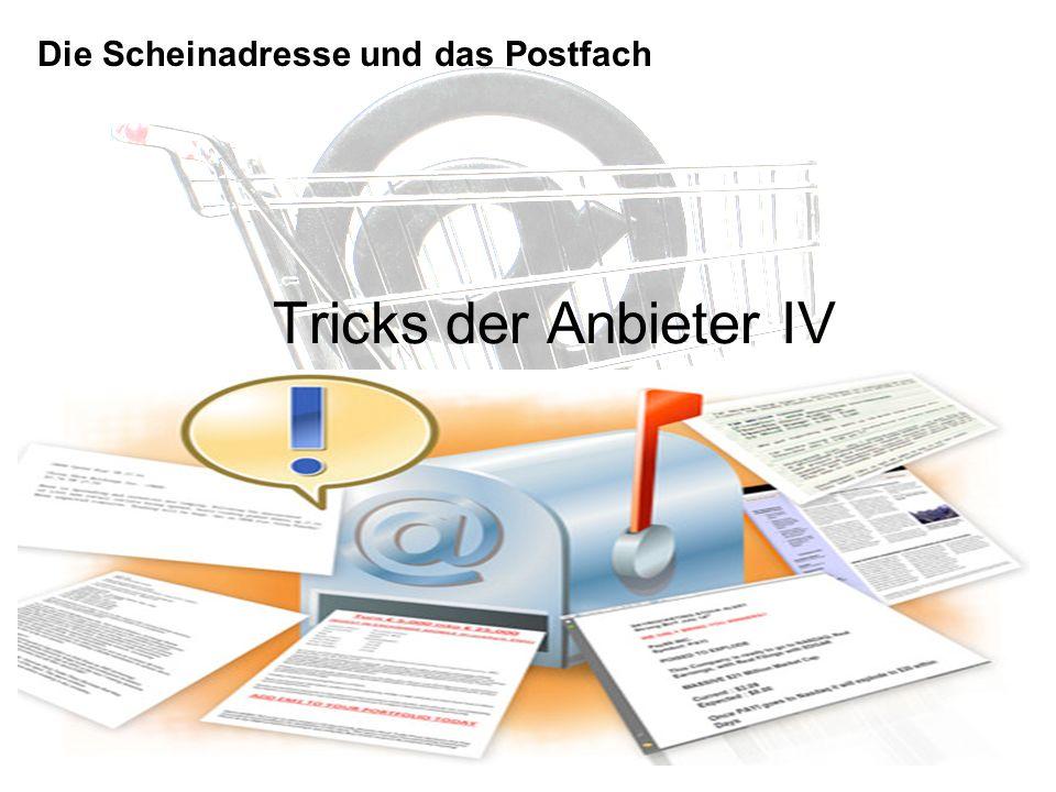 Tricks der Anbieter IV Die Scheinadresse und das Postfach