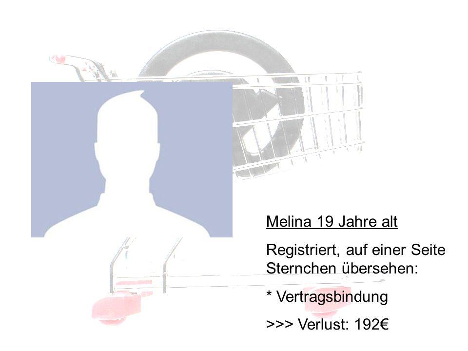 Betroffene I Melina 19 Jahre alt Registriert, auf einer Seite Sternchen übersehen: * Vertragsbindung >>> Verlust: 192