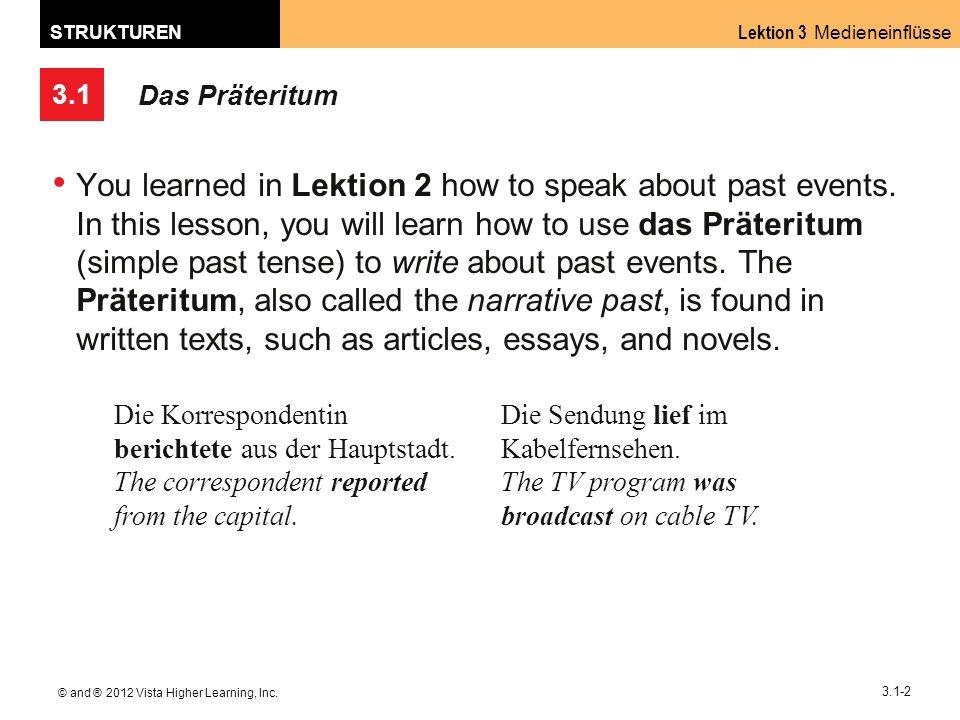 3.1 Lektion 3 Medieneinflüsse STRUKTUREN © and ® 2012 Vista Higher Learning, Inc.