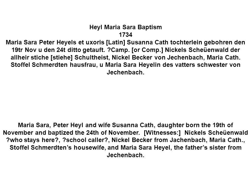 Heyl Maria Sara Baptism 1734 Maria Sara Peter Heyels et uxoris [Latin] Susanna Cath tochterlein gebohren den 19tr Nov u den 24t ditto getauft.