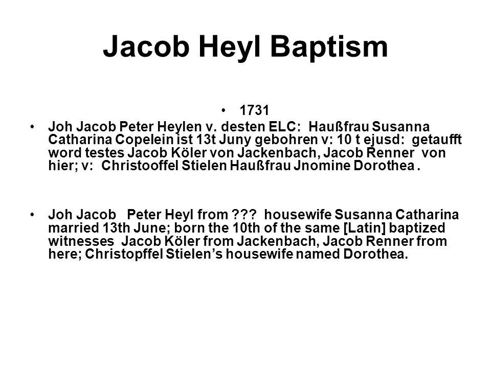 Jacob Heyl Baptism 1731 Joh Jacob Peter Heylen v.