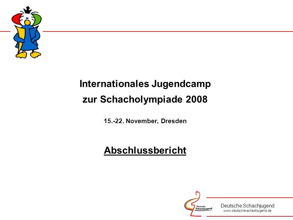 Deutsche Schachjugend www.deutsche-schachjugend.de Internationales Jugendcamp zur Schacholympiade 2008 Einleitung Wir spielen eine Sprache.