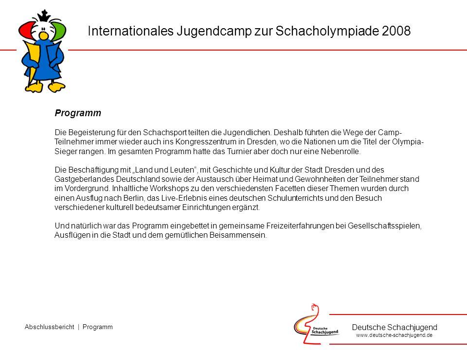 Deutsche Schachjugend www.deutsche-schachjugend.de Programm Die Begeisterung für den Schachsport teilten die Jugendlichen.