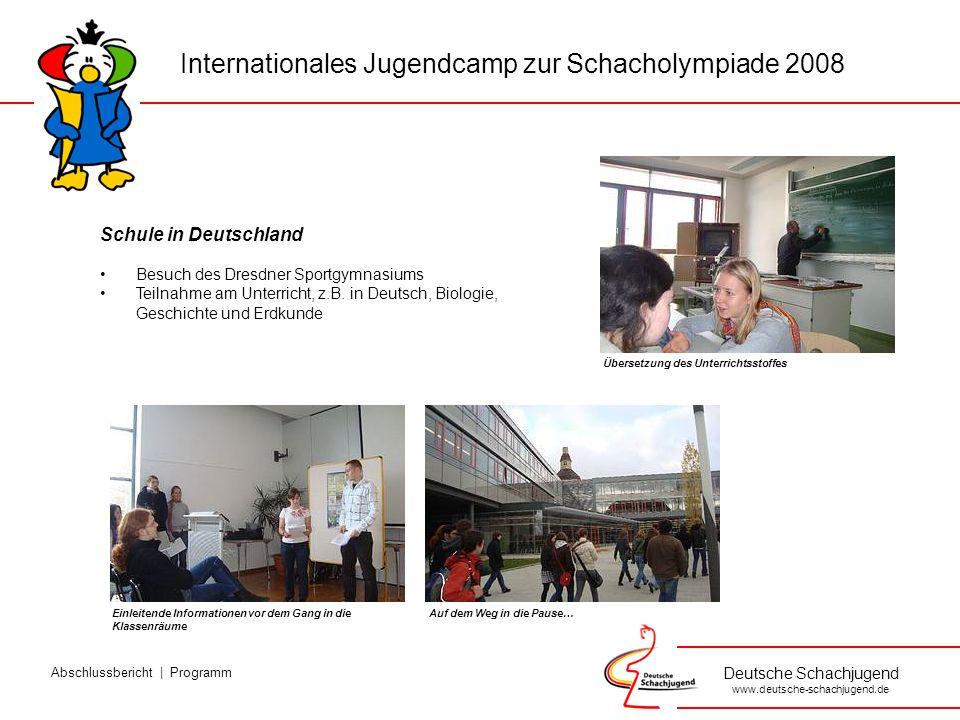 Deutsche Schachjugend www.deutsche-schachjugend.de Schule in Deutschland Besuch des Dresdner Sportgymnasiums Teilnahme am Unterricht, z.B.