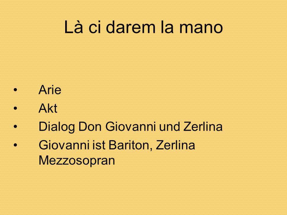 Là ci darem la mano Arie Akt Dialog Don Giovanni und Zerlina Giovanni ist Bariton, Zerlina Mezzosopran